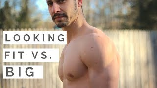 How To Look FIT And LEAN Vs. MUSCULAR