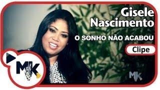 Gisele Nascimento - O Sonho Não Acabou (Clipe Oficial MK Music)