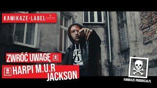 Harpi M.U.R feat. Jackson LS - Zwróć Uwagę prod. Feru