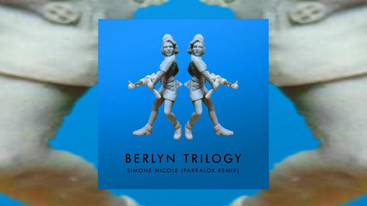 Berlyn Trilogy - Simone Nicole (Parralox Remix)