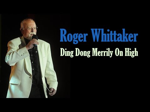 "Roger Whittaker  ""Ding Dong Merrily On High"""