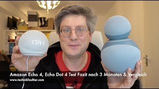 Amazon Echo 4 & Echo Dot 4 Test Fazit nach 3 Monaten & Vergleich