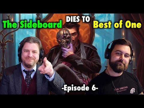 Dies To Removal Episode 6: The Sideboard Dies To Best of One - A Magic: The Gathering Podcast