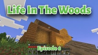 Minecraft Life In The Woods - EP06