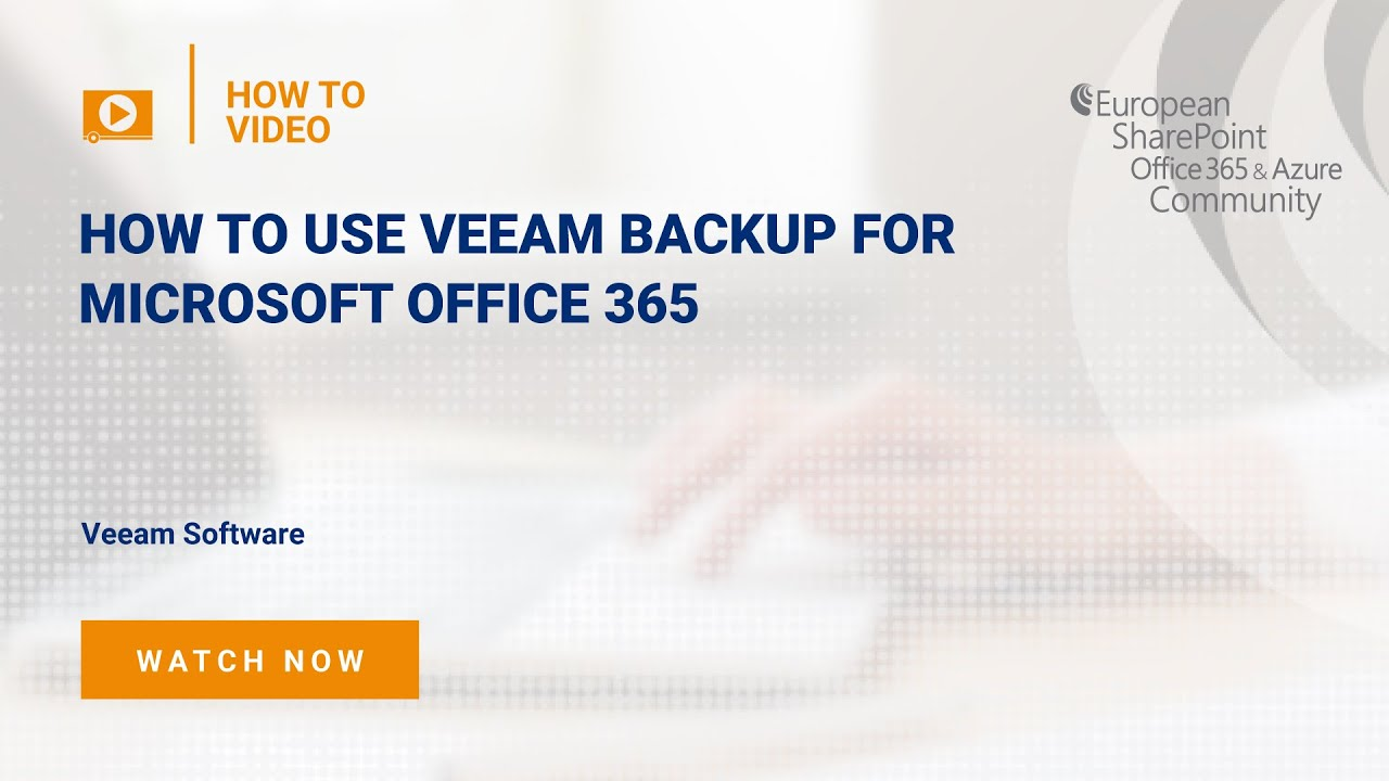 How To use Veeam Backup for Microsoft Office 365