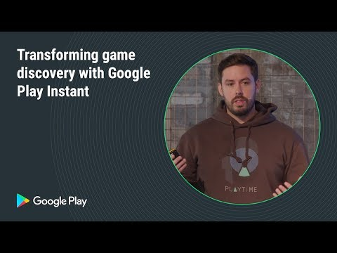 , title : 'Transforming game discovery with Google Play Instant (Games track - Playtime EMEA 2018)'