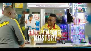 GABU Ft MBOSSO Mastory (official_video)