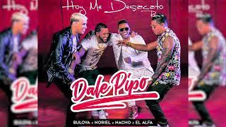 Bulova Noriel Nacho El Alfa   HOY ME DESACATO  DALE PIPO Remix