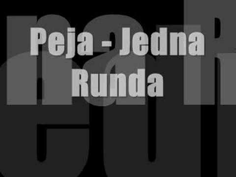 Peja - Jedna runda