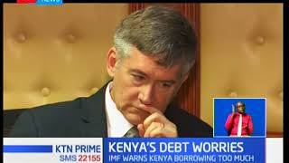 IMF team warns MP's of Kenya's growing debt