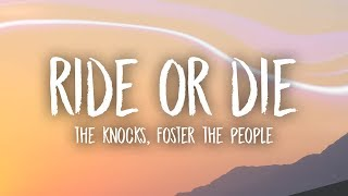 The Knocks   Ride Or Die (Lyrics) Feat. Foster The People