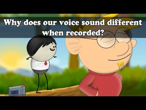 Why does our recorded voice sound different?