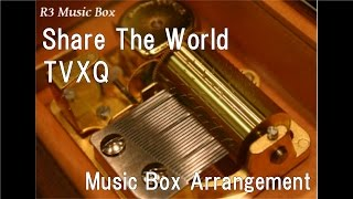 Share The World/TVXQ Music Box Anime One Piece OP