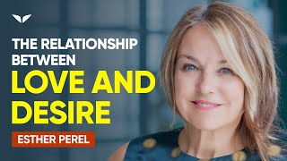 How To Find The Sweet Spot Between Love & Desire | Esther Perel