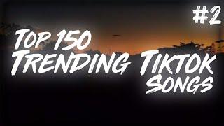 Top 150 Trending Tiktok Songs 2 In 2021 With Lyrics