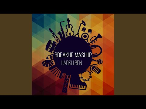 Download Breakup Mashup Mp4 HD Video and MP3