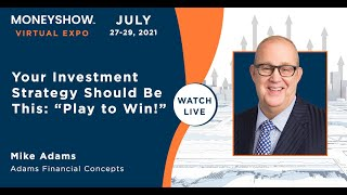 """Your Investment Strategy Should Be This: """"Play to Win!"""""""