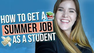 HOW TO GET A SUMMER JOB AS A UNIVERSITY STUDENT!