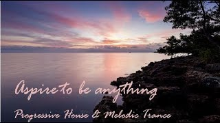 ATBA001 (Aspire to be Anything : Progressive House and Melodic Trance)