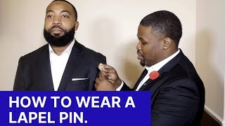HOW TO WEAR A LAPEL PIN    Lapel Pinning Done Right.
