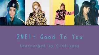 2NE1- Good To You 착한 여자 Rearranged
