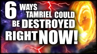 Skyrim: 6 Ways Tamriel Could be DESTROYED RIGHT NOW! - Elder Scrolls Lore