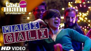 Mari Gali - Song Video - Tanu Weds Manu Returns