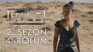 HİLE - 2.SEZON - 4. BÖLÜM - İNTİKAM YOLU