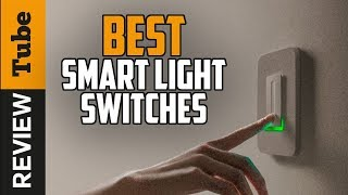 ✅Smart Light Switch: Best Smart Light Switch 2019 (Buying Guide)