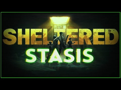 Sheltered Update - Last Bunker on Earth (STASIS Mutants) | Gameplay Part 1