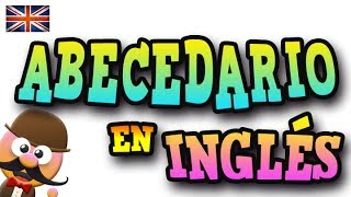 ABECEDARIO   EN INGLÉS - APRENDE INGLÉS CON MR PEA - ENGLISH FOR KIDS