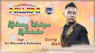 Kidung Wahyu Kolosebo - Gerry Mahesa - New Pallapa