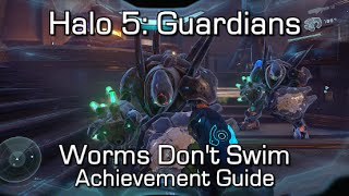 Halo 5 - Worms Don't Surf Achievement Guide