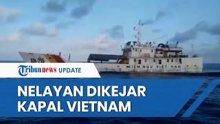 Video Detik-detik Nelayan Diintimidasi dan Dikejar Kapal Vietnam di Perairan Natuna saat Memancing