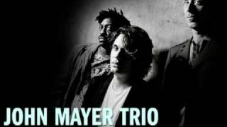 John Mayer Trio - Covered In Rain