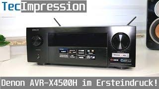 Denon AVR-X4500H - AV-Receiver | Mein Soundsystem | erster Eindruck | TecImpression | 4K