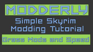 Making Skyrim Run Faster with Grass Mods?