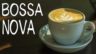 Delicate Bossa Nova - Cafe Bossa Nova JAZZ Music For Morning,Work,Study