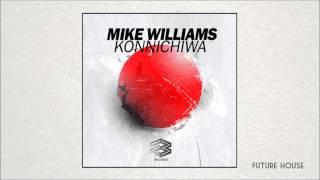 Mike Williams - Konnichiwa (Original Mix)
