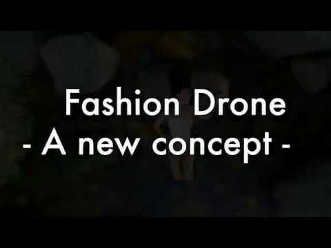 Fashion Drone - A new concept
