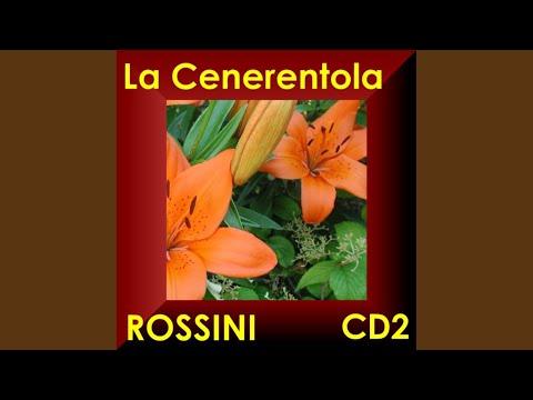 """From La Cenerentola: Coro, Scena E Rondo Finale: """"Della Fortuna Instabile... Sposa - Signore,..."""