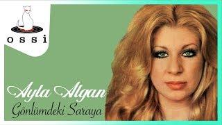 Ayla Algan / Gönlümdeki Saraya