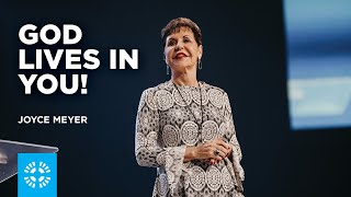 God Lives in You! | Joyce Meyer