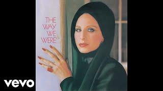 Barbra Streisand - The Way We Were (Official Audio)