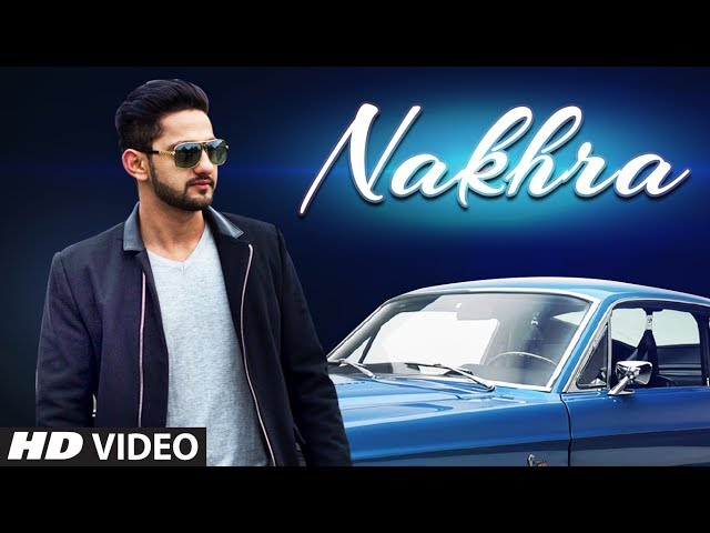 Nakhra Full Video Song HD | Ameet | Navi Kamboz | Latest Punjabi Songs 2018