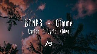 BANKS   Gimme (Lyrics  Lyric Video)