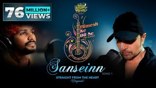 Sanseinn (Studio Version) | Himesh Ke Dil Se The Album Vol 1 | Himesh | Sawai Bhatt|