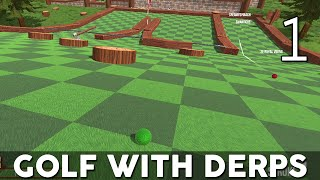 [1] Golf with Derps (Golf With Friends w/ GaLm and the Derp Crew)