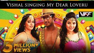 Vishal Singing My Dear Loveru Song - Madha Gaja Raja - Vishal, Anjali, Varalaxmi Sarathkumar