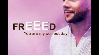 FREEED   You Are My Perfect Day